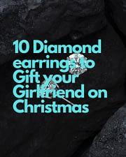 10 Diamond Earrings to Gift your Girlfriend on Christmas