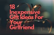 18 Inexpensive Gift Ideas For Your Girlfriend 2019