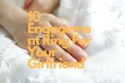 10 Engagement Ring For When You Propose To Your Girl