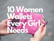 10 Women Wallets Every Girl Needs